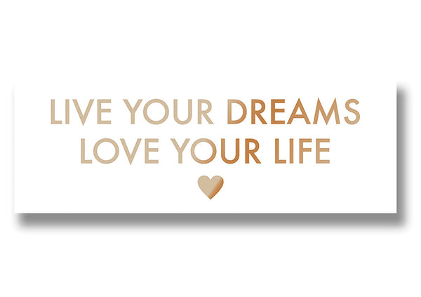 Beautiful Foil Plaques - Live your dreams