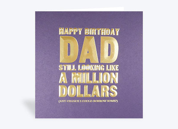Happy Birthday Dad Like a Million Dollars Card