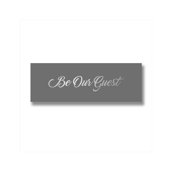 Be Our Guest Plaque
