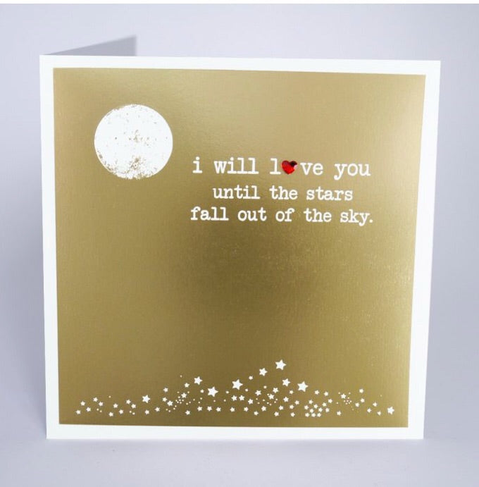 I Will Love You Until All The Stars.....Card