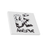 "Be Awesome Mms Canvas Print 20""x16"""