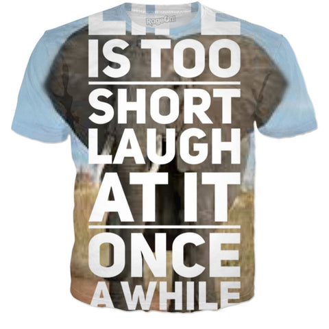 Life Is Short Laugh At It Once While