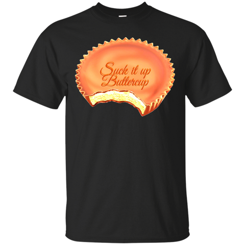 Suck it butter cup Gildan Ultra Cotton T-Shirt