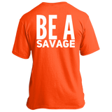 Be a Savage Port & Co. Made in the USA Unisex T-Shirt