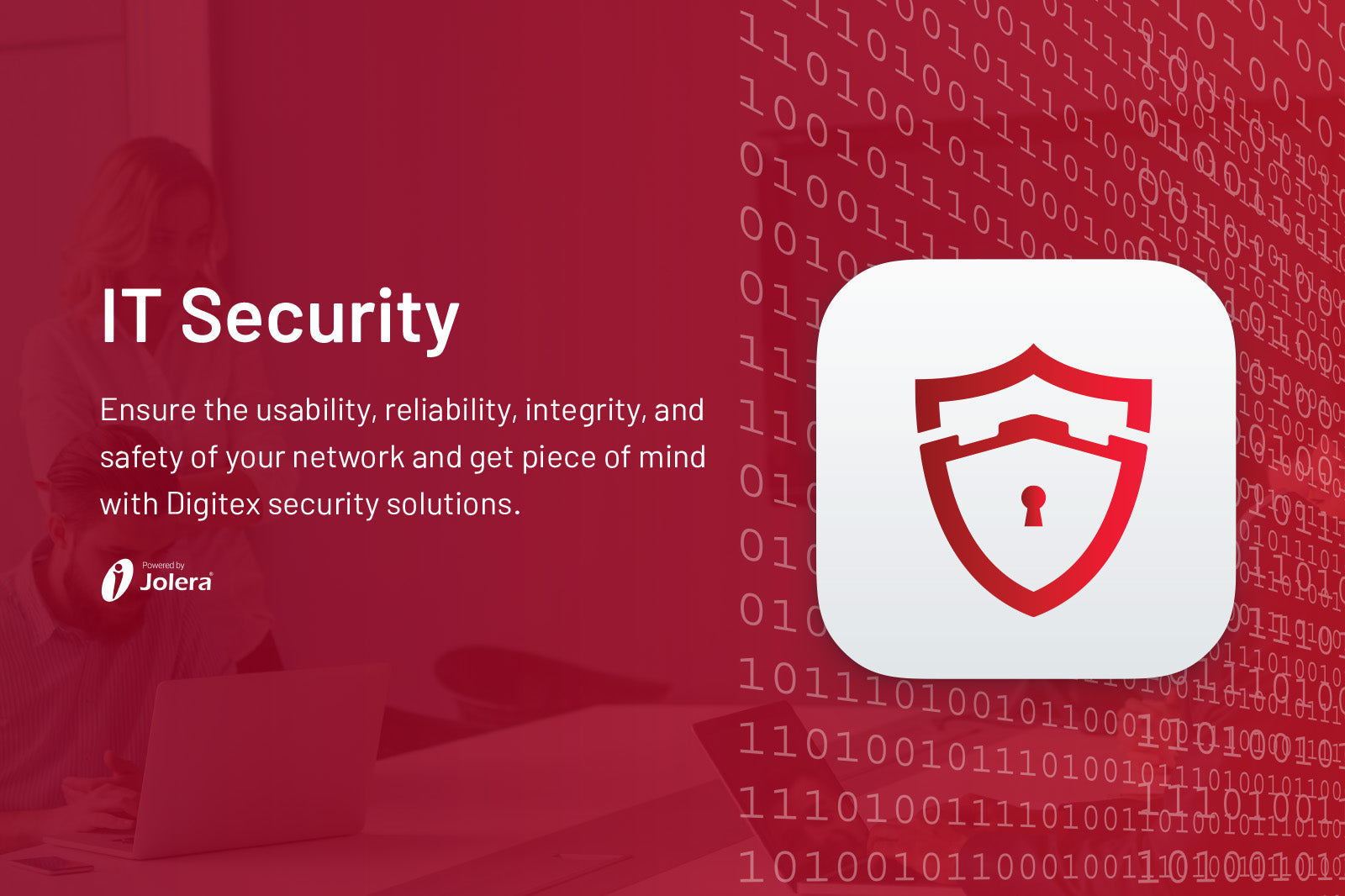 IT Security. Ensure the usability, reliability, integrity, and safety of your network and get piece of mind with Digitex security solutions.