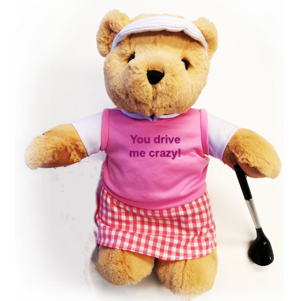 You drive me crazy Golfing Teddy Bear (girl) - Golf Gifts UK - Golf wrapped up