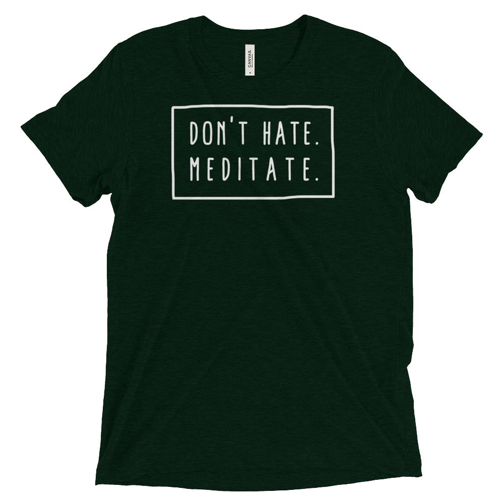 Don't Hate. Meditate Short sleeve t-shirt
