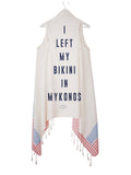 I LEFT MY BIKINI IN MYKONOS duster vest