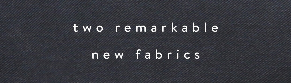 two remarkable new fabrics