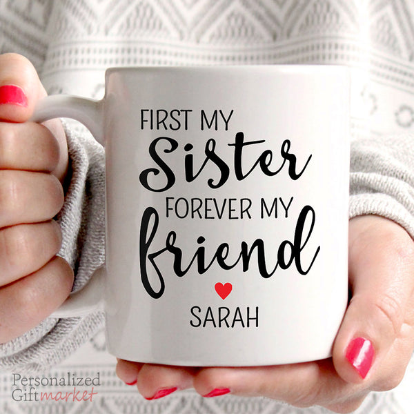 personalized birthday gift for sister mug first my sister forever my friend