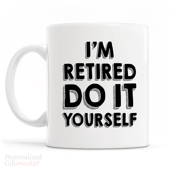 Uncle aunt gifts personalized gift market teacher retirement gift for man im retired do it yourself mug personalized gift market negle Choice Image