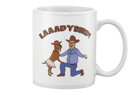 King Of The Hill Lady Bird Coffee Mug - Killed Fitty Men
