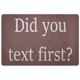Did You Text First Doormat - Killed Fitty Men