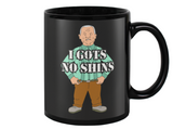 I Gots No Shins King Of The Hill Cotton Hill Coffee Mug - Killed Fitty Men