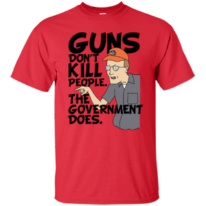 "Dale Gribble"" Guns Don't Kill People, The Government Does"" King Of The Hill Shirt - Killed Fitty Men"