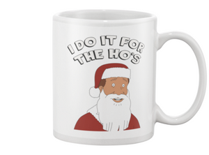 I Do It For The Ho's King Of The Hill Christmas Coffee Mug - Killed Fitty Men