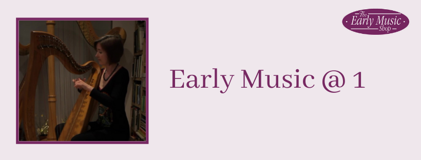 Early Music @ 1 - Tuesday 21st April