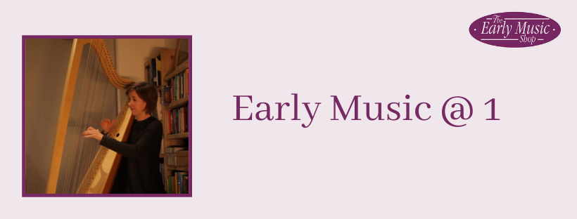 Early Music @ 1 - Thursday 30th April