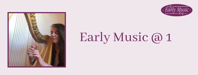 Early Music @ 1 - Friday 1st May
