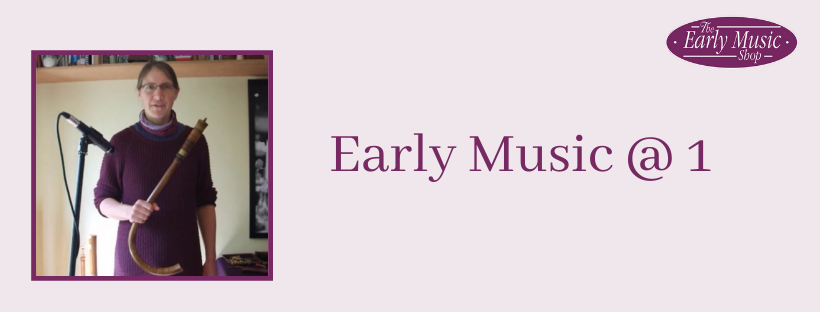 Early Music @ 1 - Monday 4th May