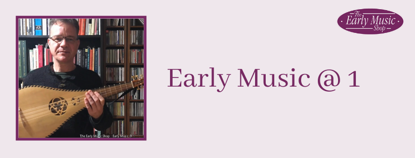 Early Music @ 1 - Monday 13th April