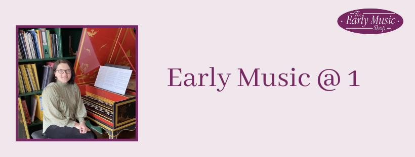 Early Music @ 1 - Tuesday 5th May