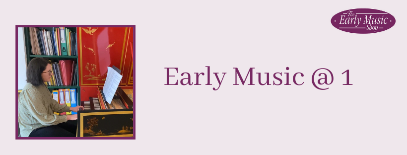 Early Music @ 1 - Wednesday 6th May