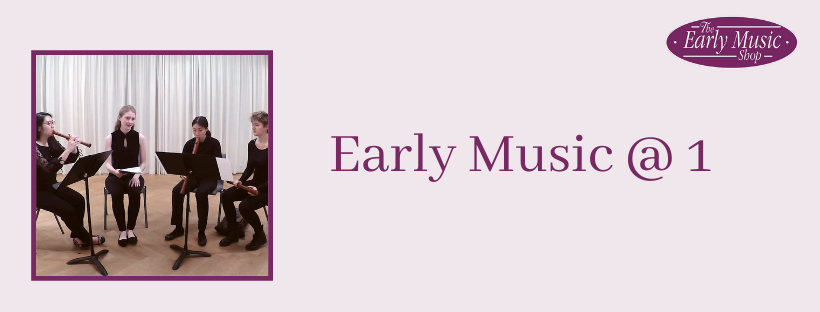 Early Music @ 1 - Wednesday 29th April