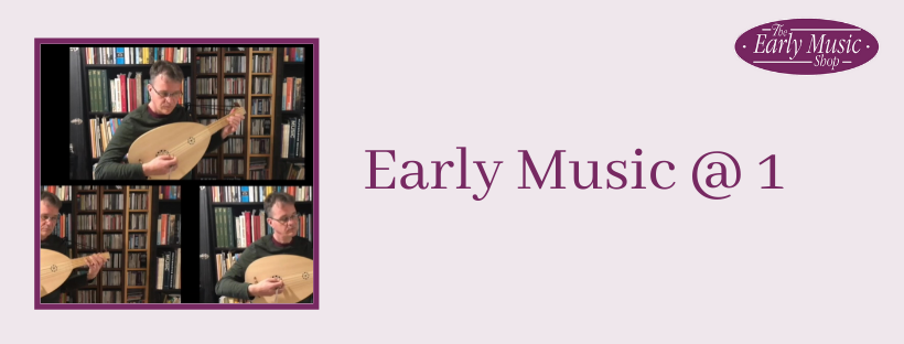 Early Music @ 1 - Monday 20th April