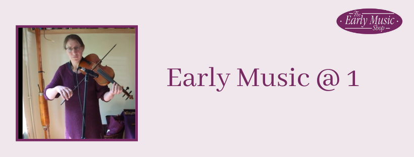 Early Music @ 1 - Friday 8th May