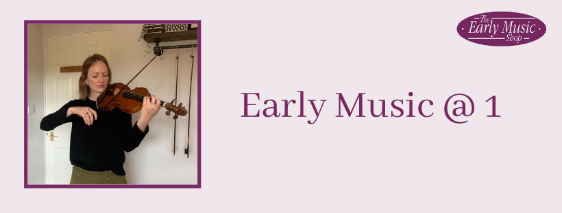 Early Music @ 1 - Friday 15th May