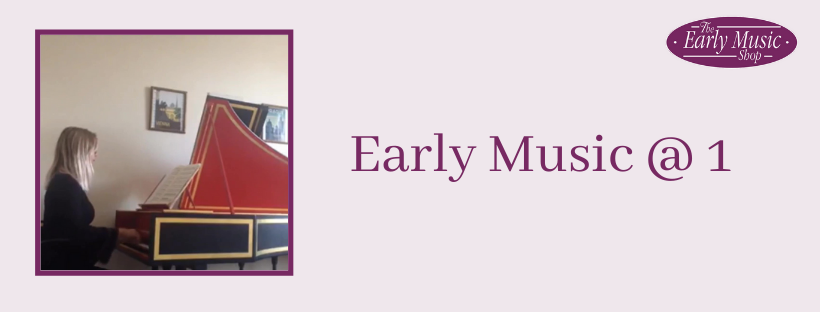 Early Music @ 1 - Monday 18th May