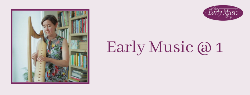Early Music @ 1 - Thursday 21st May