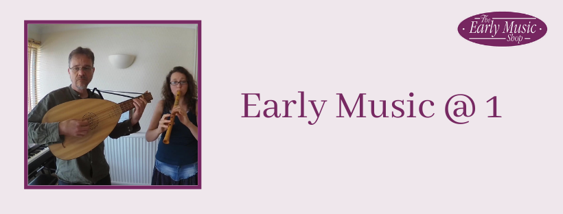 Early Music @ 1 - Wednesday 13th May