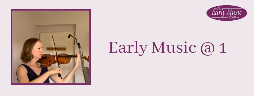 Early Music @ 1 - Wednesday 27th May