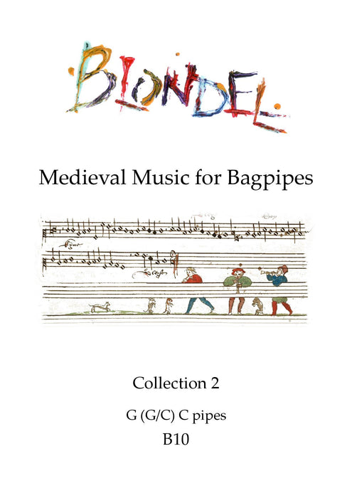 Blondel - Medieval Music for Bagpipes - Collection 2 - an arranged for your entertainment by Lizzie Gutteridge for G (G/C) C pipes