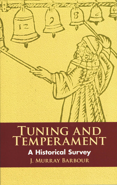 Barbour: Tuning and Temperament - A Historical Survey