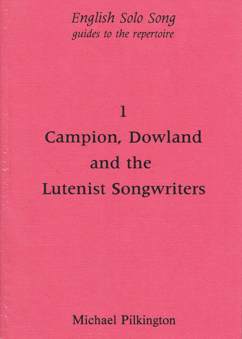 Pilkington: Campion, Dowland and the Lutenist Songwriters