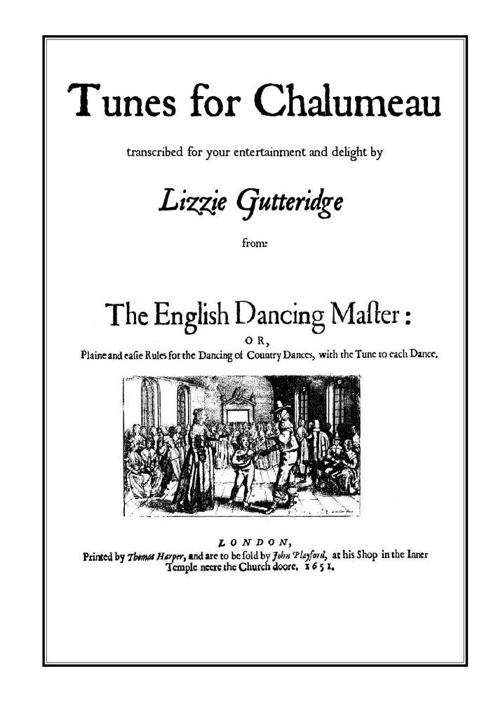 Tunes for Chalumeau - Book of Tunes transcribed for your entertainment by Lizzie Gutteridge