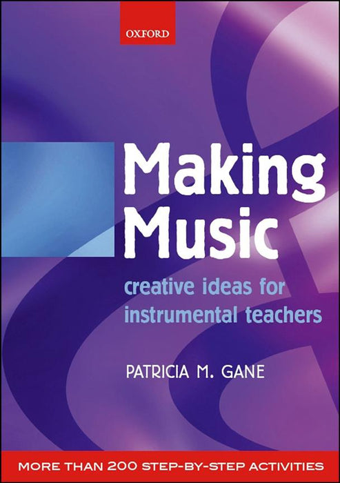 Gane: Making Music - Creative Ideas for Instrumental Teachers