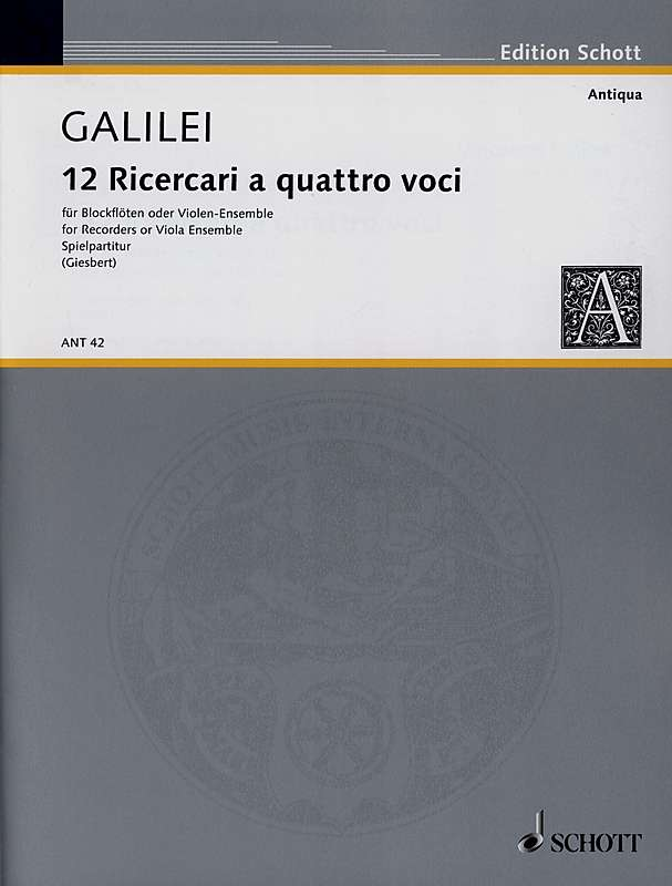 Galilei: 12 Ricercari for 4 Recorders or Viols