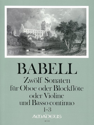 Babell: 12 Sonatas for Oboe or Recorder or Violin and Basso Continuo, Vol. 1