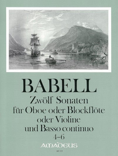 Babell: 12 Sonatas for Oboe or Recorder or Violin and Basso Continuo, Vol. 2