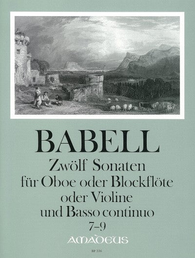 Babell: 12 Sonatas for Oboe or Recorder or Violin and Basso Continuo, Vol. 3