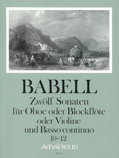 Babell: 12 Sonatas for Oboe or Recorder or Violin and Basso Continuo, Vol. 4