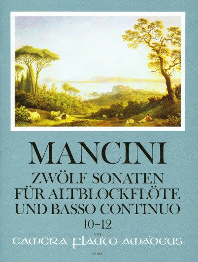 Mancini: 12 Sonatas for Treble Recorder and Basso Continuo - Volume IV: Sonatas 10-12