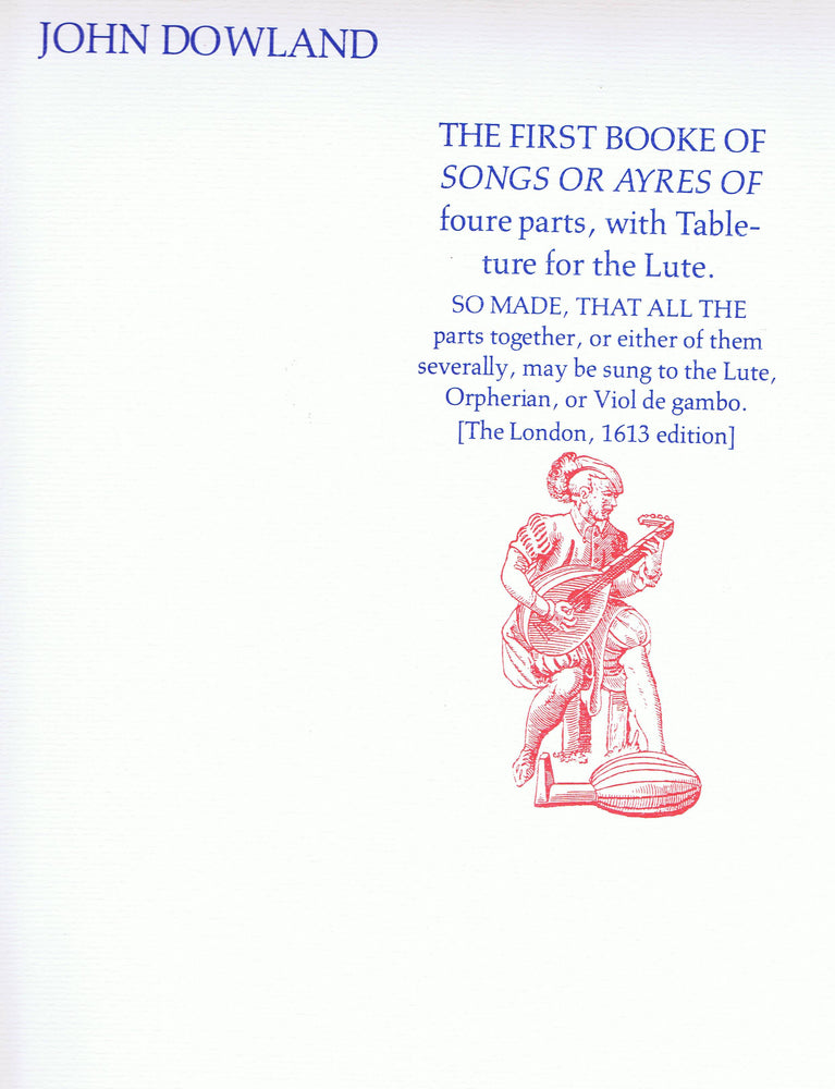 Dowland: The First Booke of Songs or Ayres in Four Parts