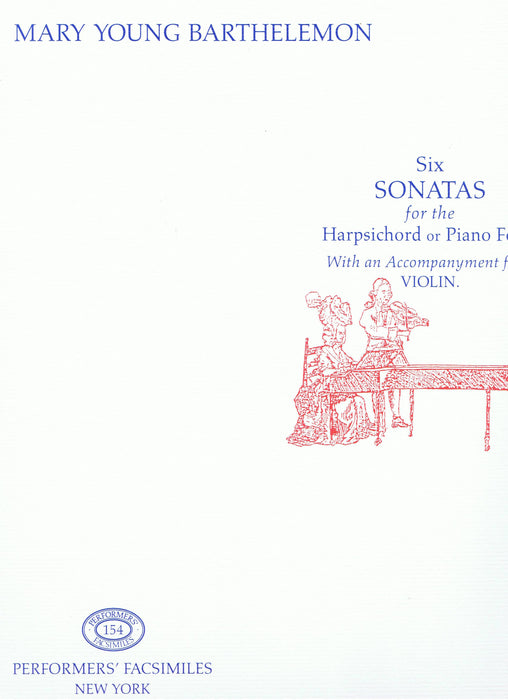 Barthelemon: 6 Sonatas for the Harpsichord or Pianoforte with an Accompaniment for a Violin