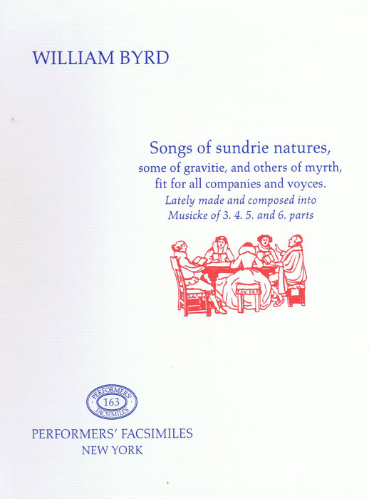 Byrd: Songs of sundrie natures for 3-6 Voices