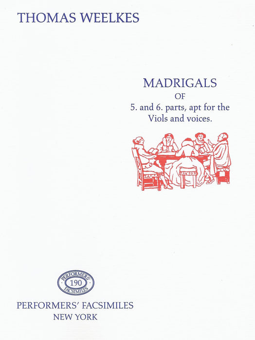 Weelkes: Madrigals of 5 and 6 Parts